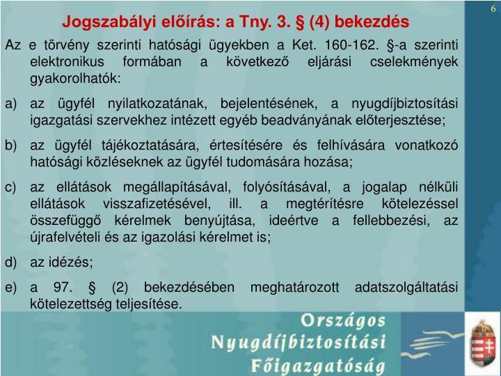Jogszabályi előírás: a Tny. 3. § (4) bekezdés