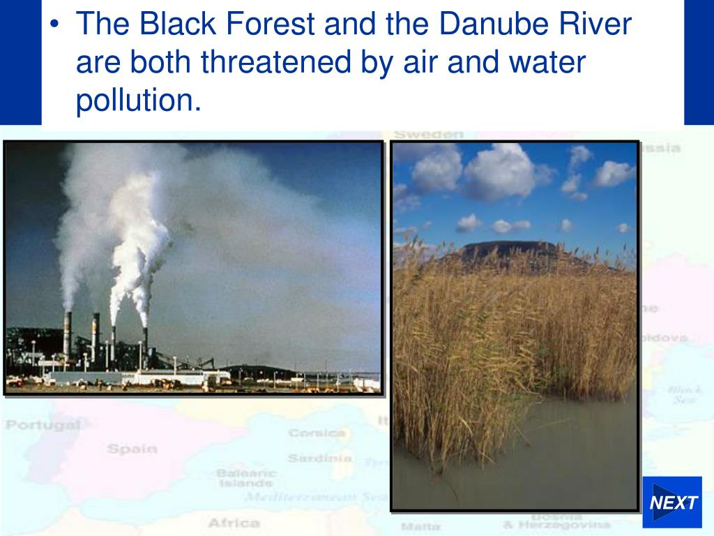 The Black Forest and the Danube River are both threatened by air and water pollution.