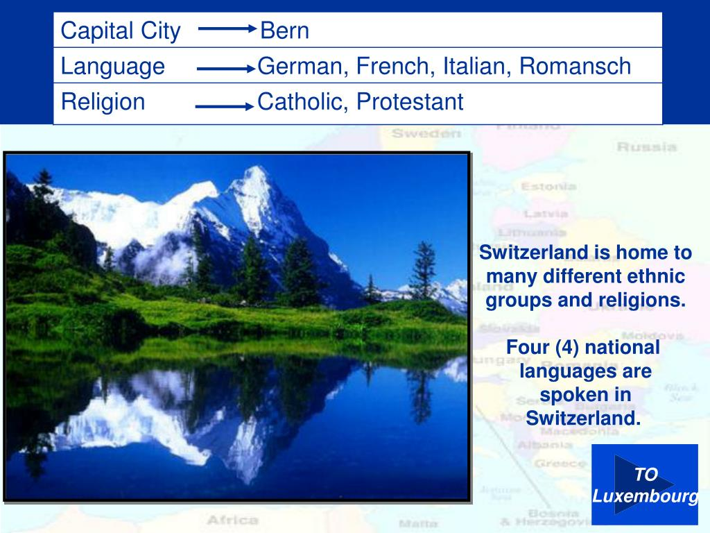 Switzerland is home to