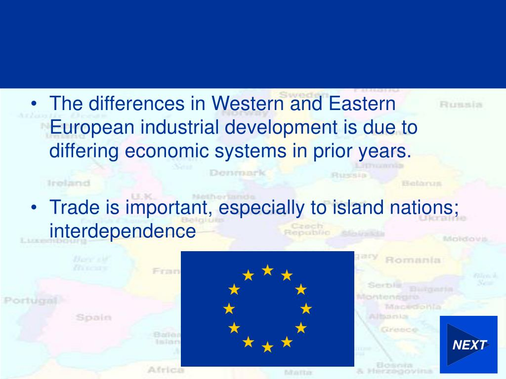 The differences in Western and Eastern European industrial development is due to differing economic systems in prior years.