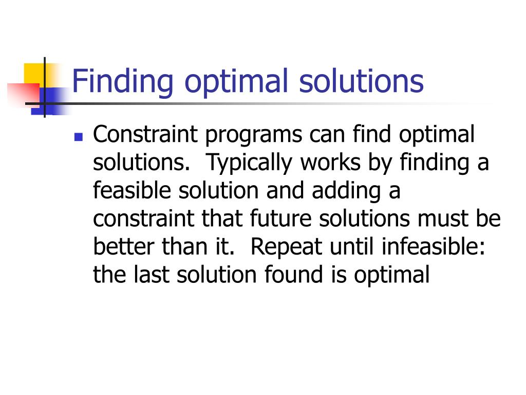 Finding optimal solutions