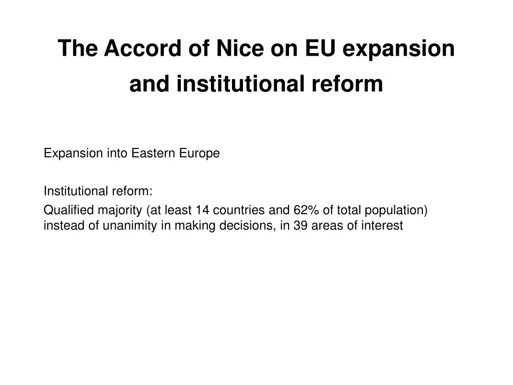 The Accord of Nice on EU expansion and institutional reform
