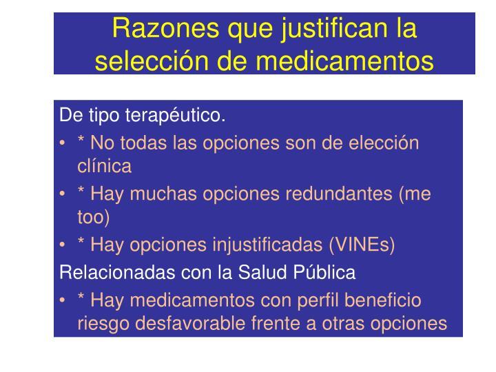 Razones que justifican la selección de medicamentos