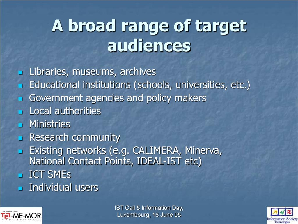 A broad range of target audiences