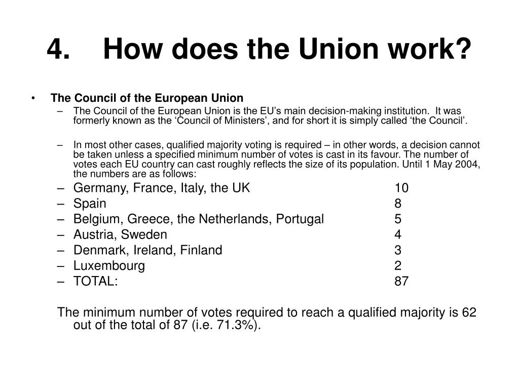 4.    How does the Union work?