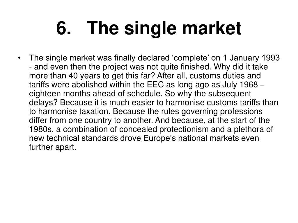 6.   The single market