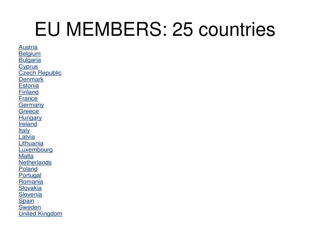 EU MEMBERS: 25 countries