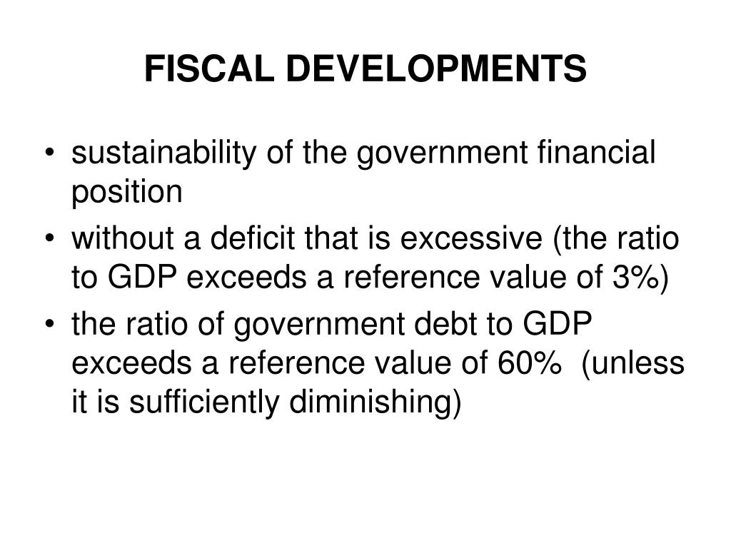 FISCAL DEVELOPMENTS