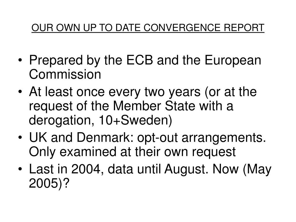 OUR OWN UP TO DATE CONVERGENCE REPORT