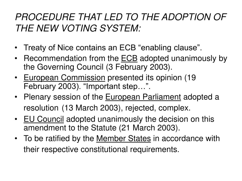 PROCEDURE THAT LED TO THE ADOPTION OF THE NEW VOTING SYSTEM: