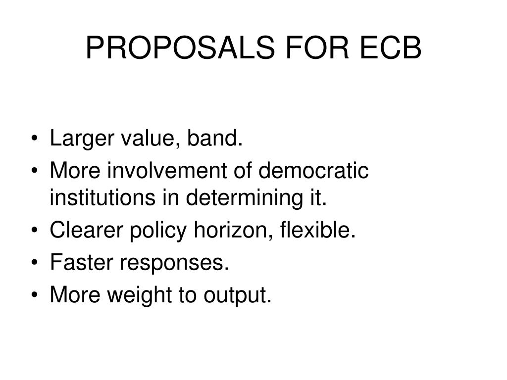 PROPOSALS FOR ECB