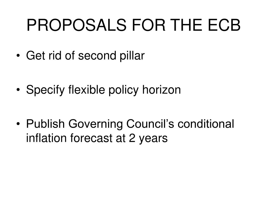 PROPOSALS FOR THE ECB