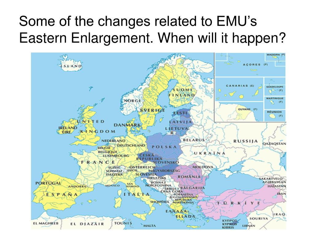 Some of the changes related to EMU's Eastern Enlargement. When will it happen?