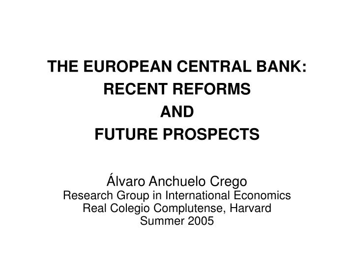 The european central bank recent reforms and future prospects