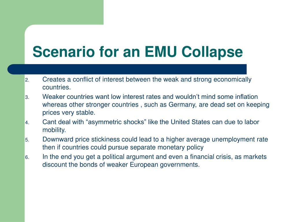 Scenario for an EMU Collapse