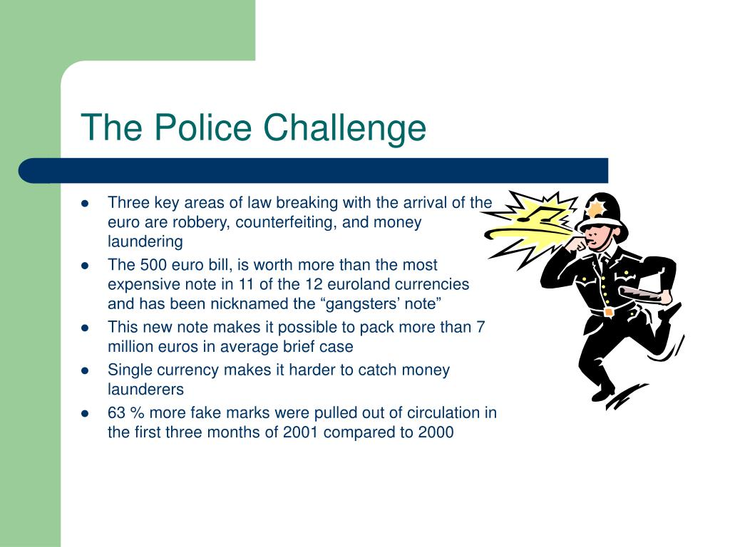 Three key areas of law breaking with the arrival of the euro are robbery, counterfeiting, and money laundering