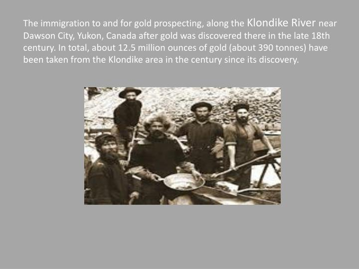 The immigration to and for gold prospecting, along the