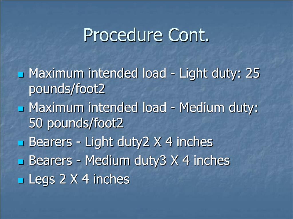 Procedure Cont.