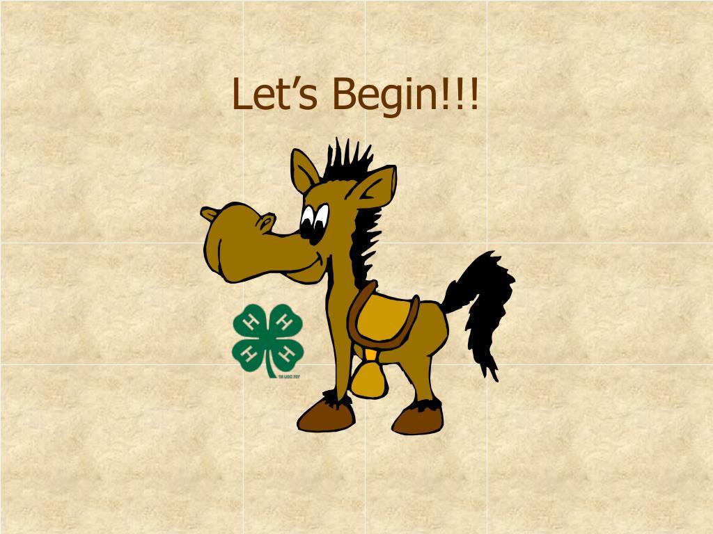 Let's Begin!!!