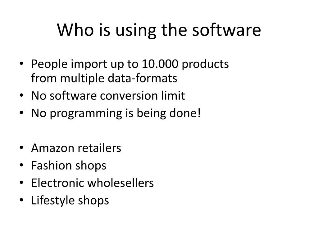 Who is using the software