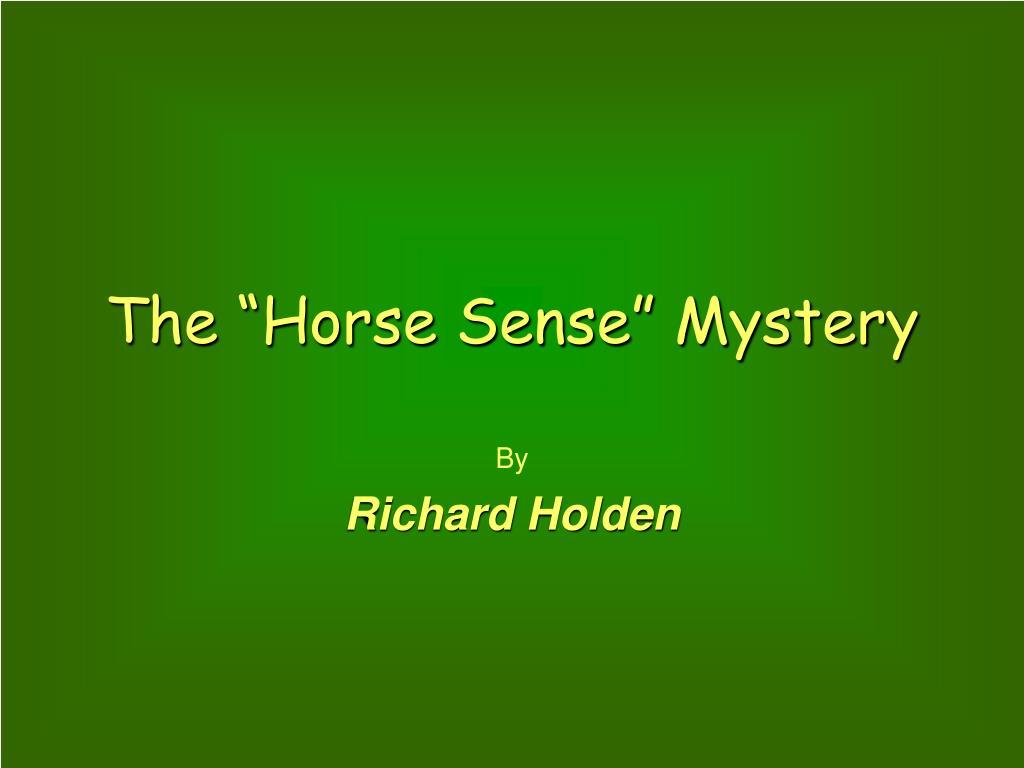 "The ""Horse Sense"" Mystery"