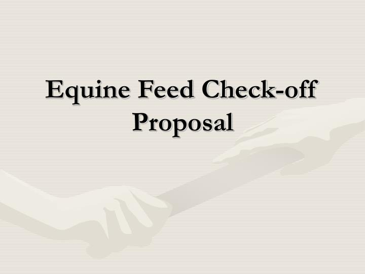 Equine feed check off proposal