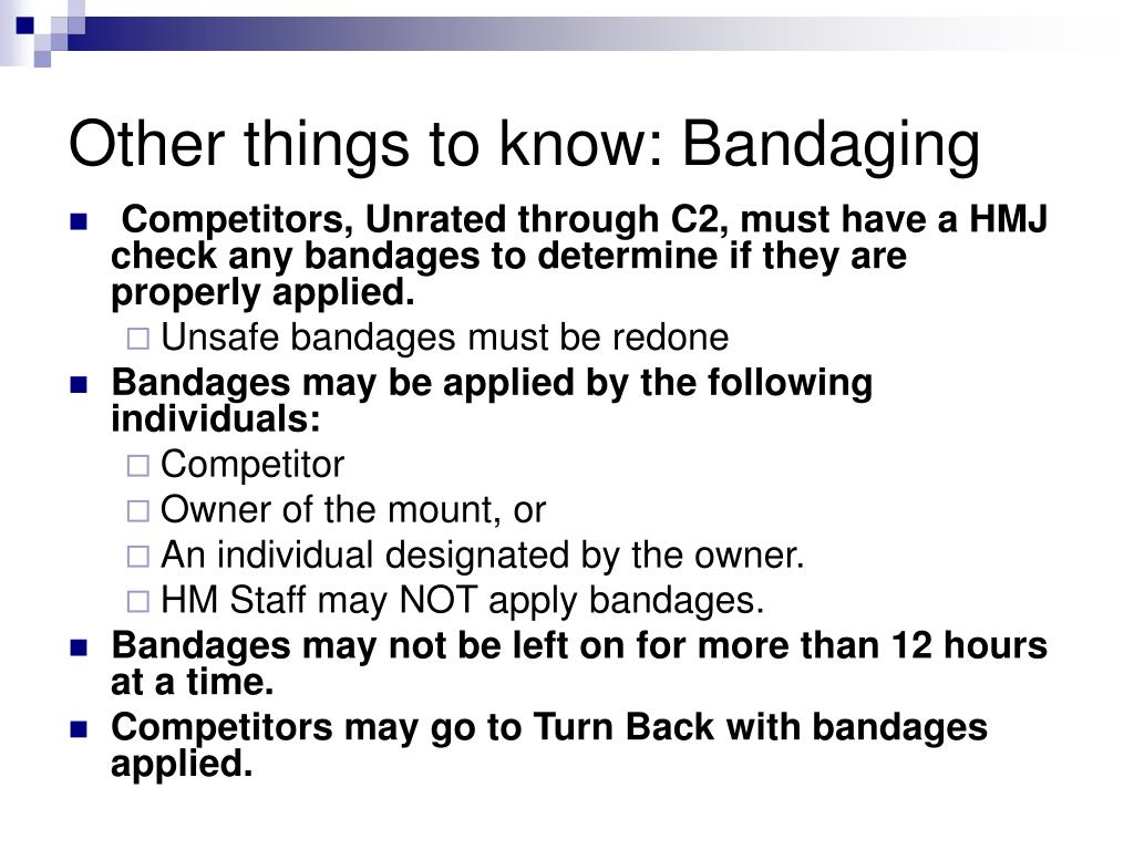 Other things to know: Bandaging