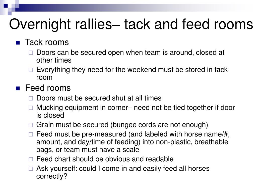 Overnight rallies– tack and feed rooms