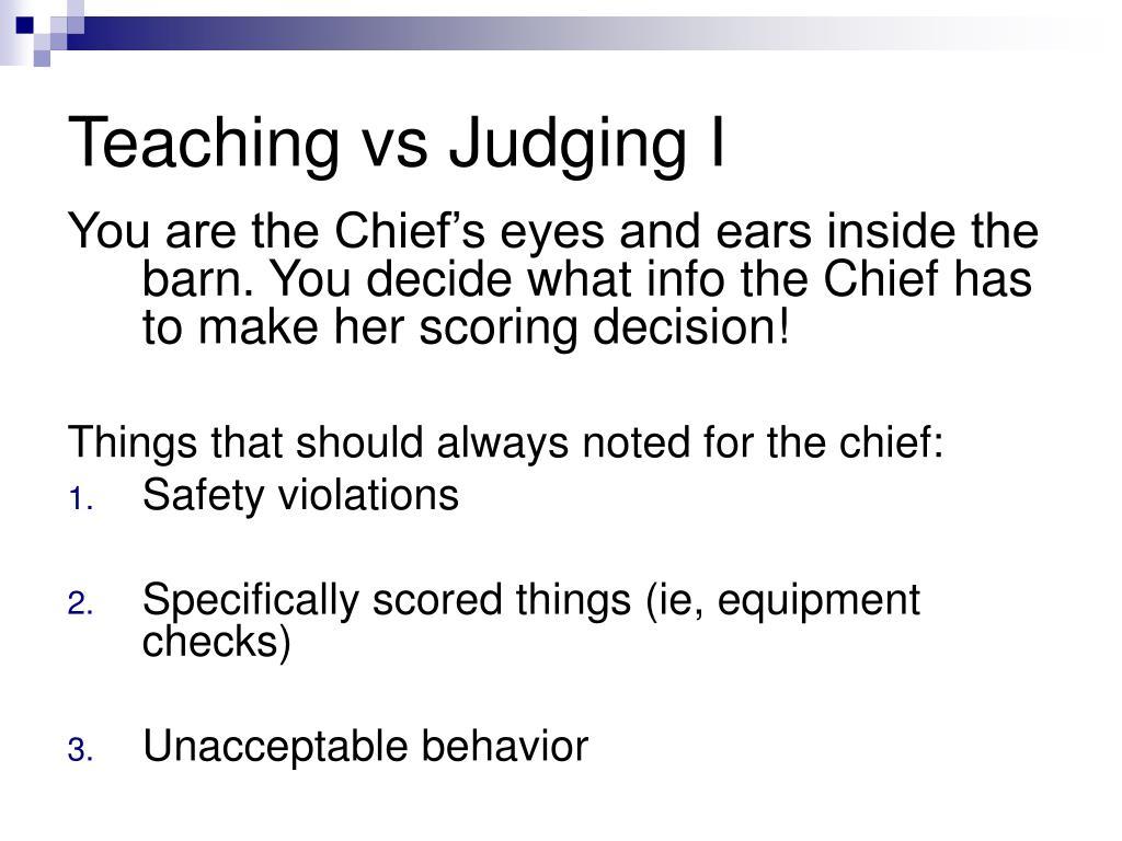 Teaching vs Judging I