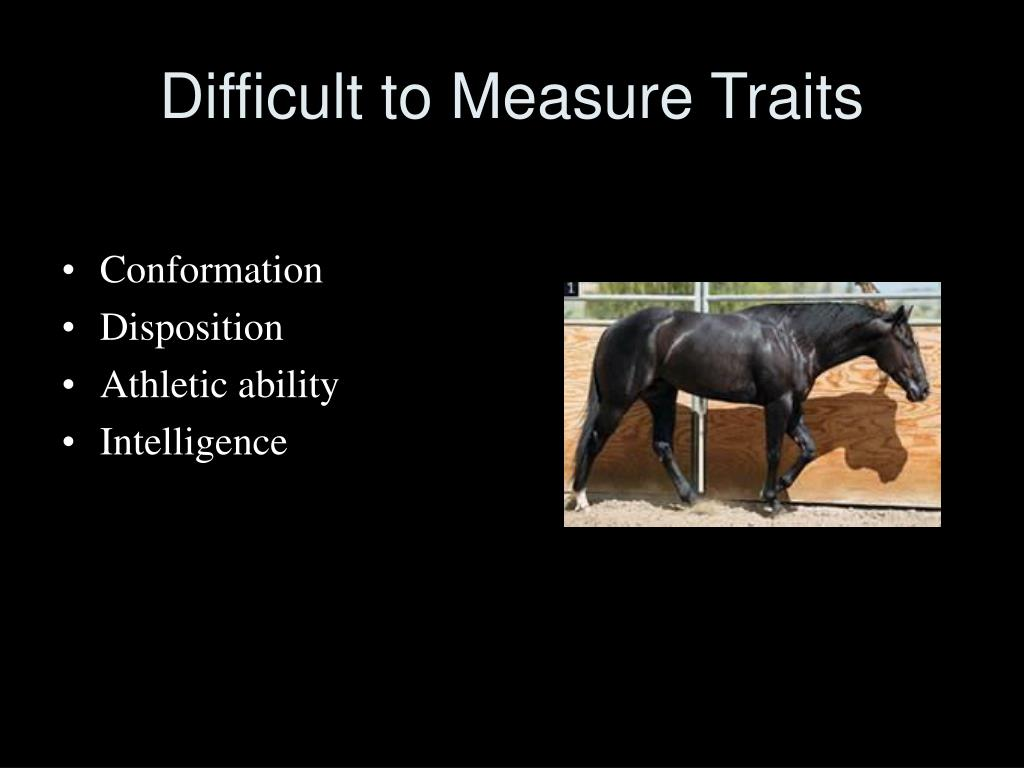 Difficult to Measure Traits
