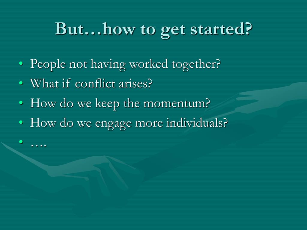 But…how to get started?