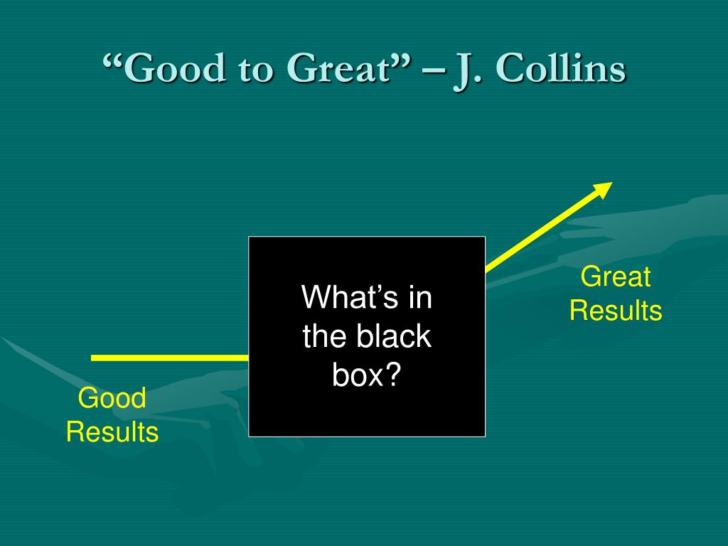 """Good to Great"" – J. Collins"