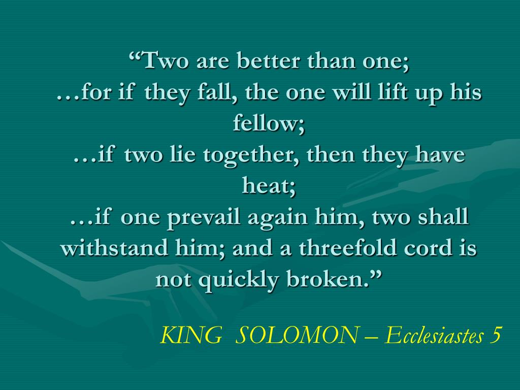 """Two are better than one;"