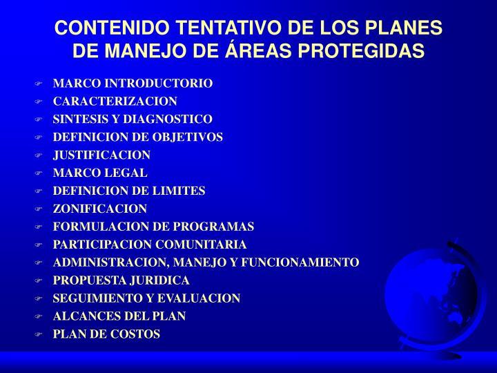 CONTENIDO TENTATIVO DE LOS PLANES DE MANEJO DE ÁREAS PROTEGIDAS