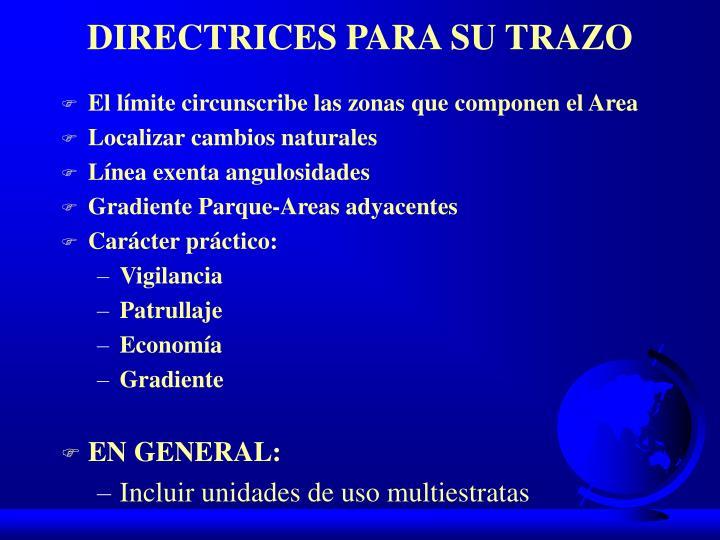 DIRECTRICES PARA SU TRAZO