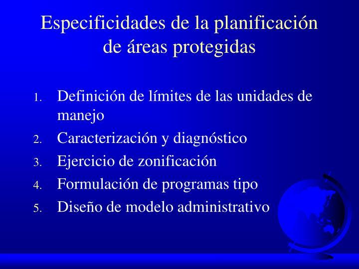 Especificidades de la planificación de áreas protegidas