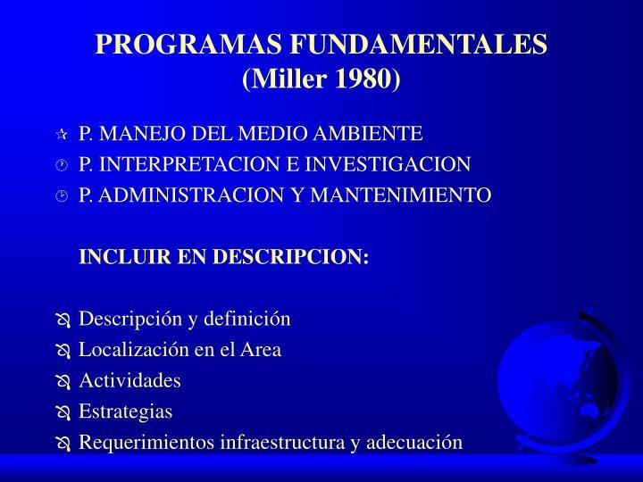 PROGRAMAS FUNDAMENTALES (Miller 1980)