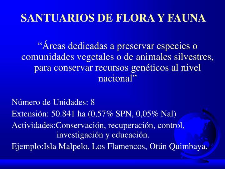 SANTUARIOS DE FLORA Y FAUNA