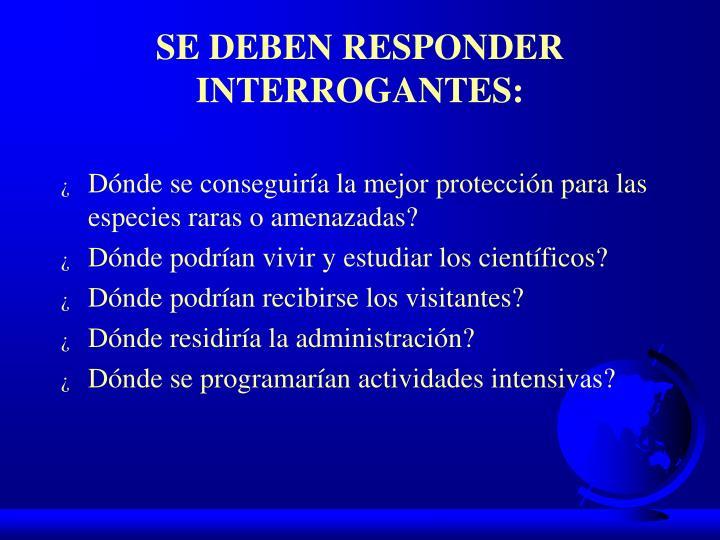 SE DEBEN RESPONDER INTERROGANTES:
