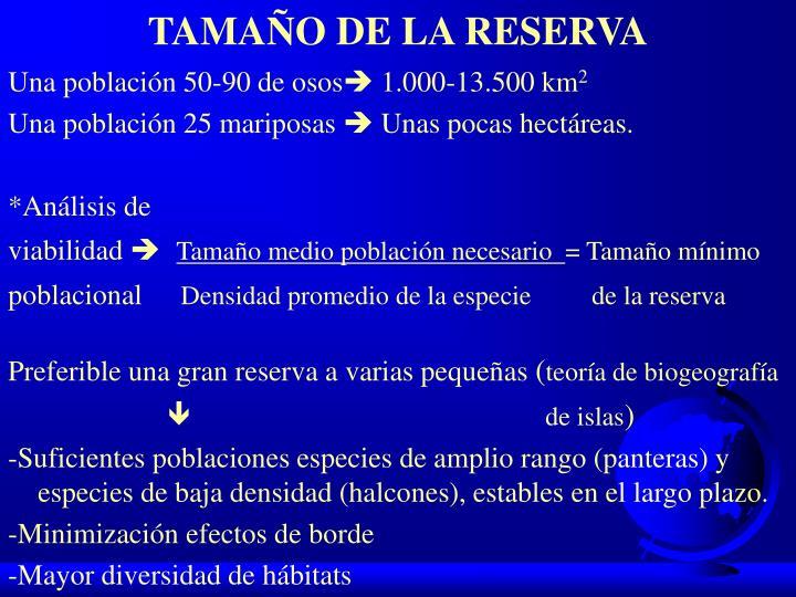 TAMAÑO DE LA RESERVA