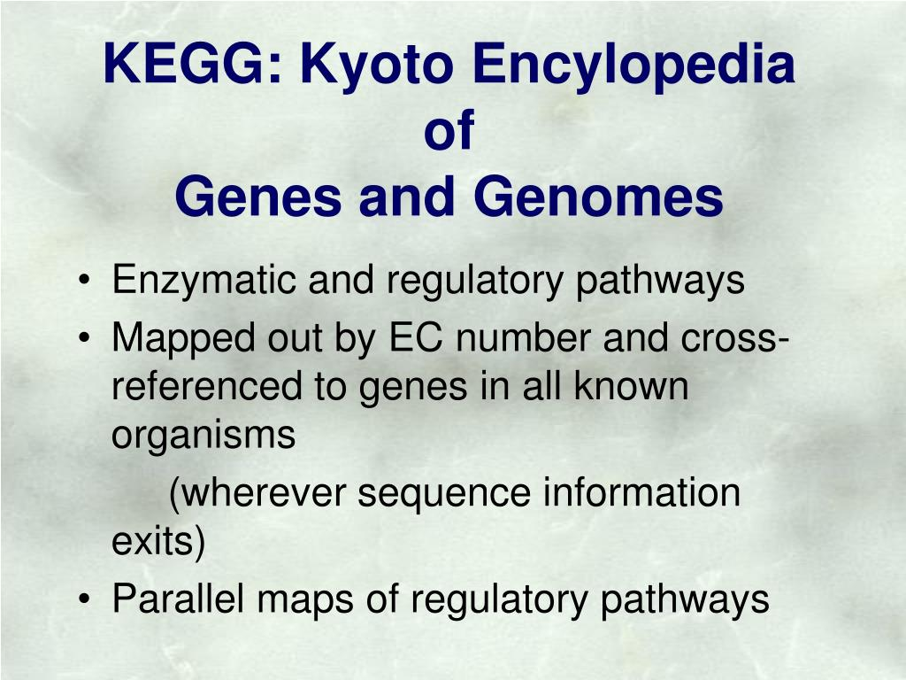 KEGG: Kyoto Encylopedia of