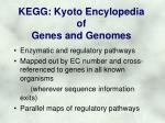 kegg kyoto encylopedia of genes and genomes