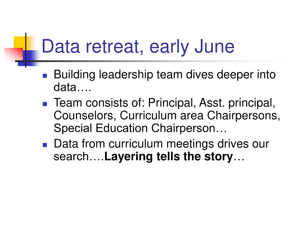Data retreat, early June