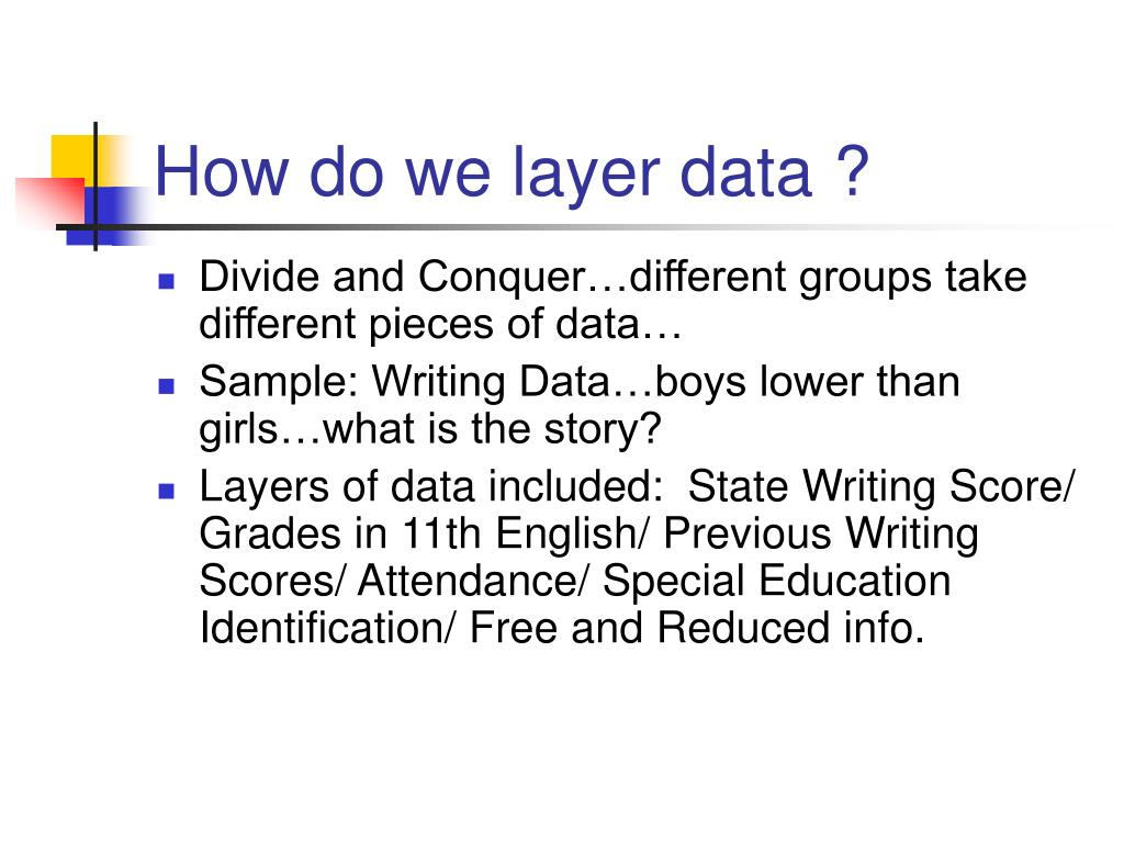 How do we layer data ?