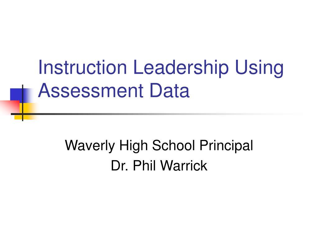 Instruction Leadership Using Assessment Data