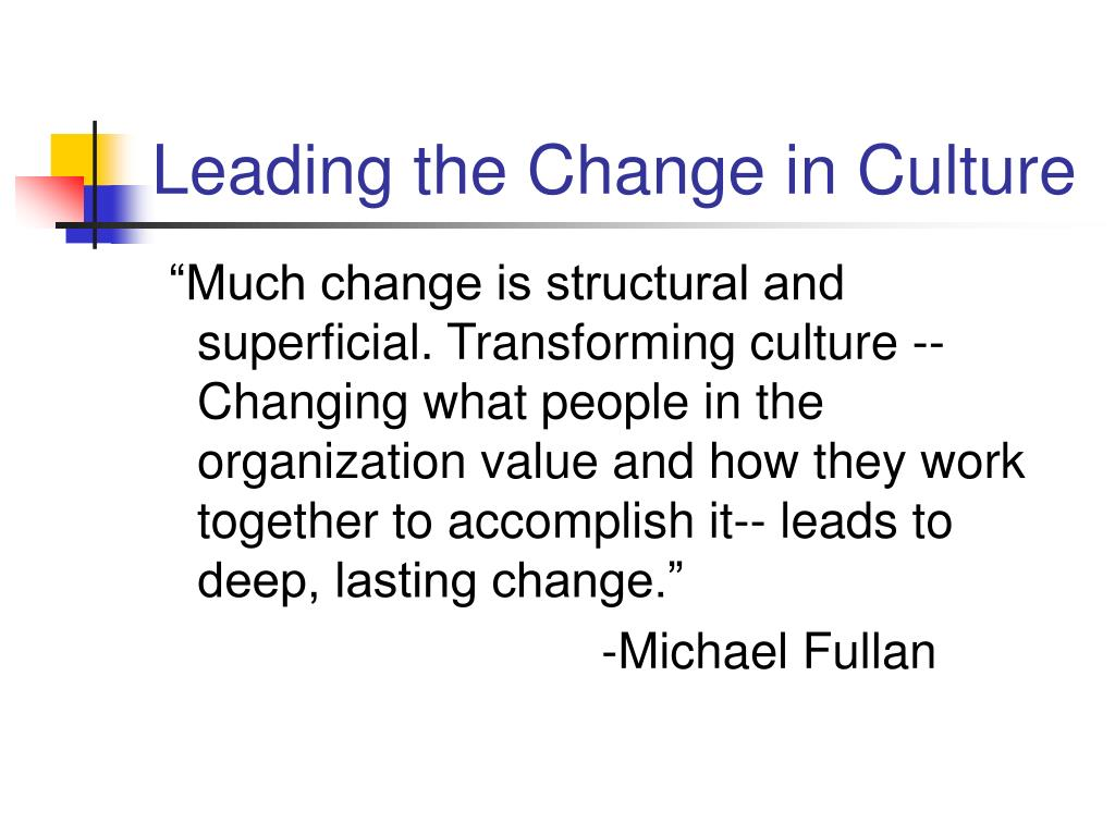 Leading the Change in Culture