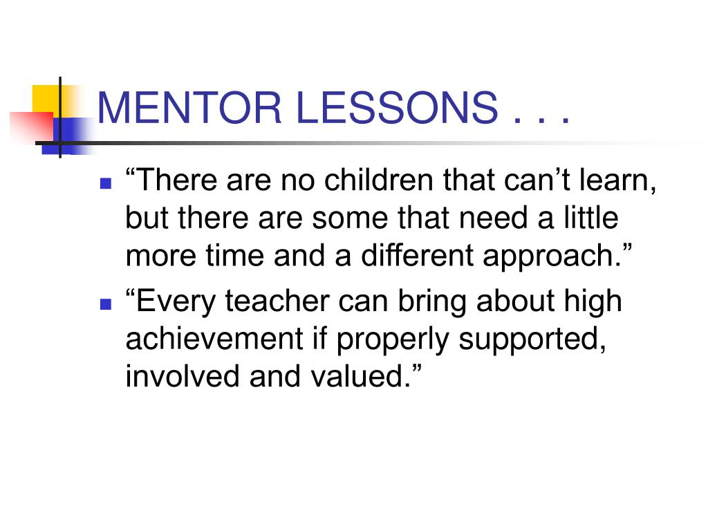 MENTOR LESSONS . . .