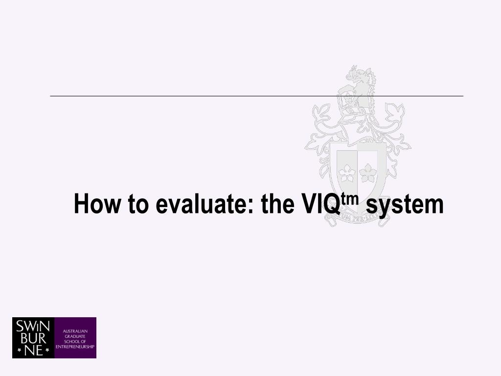 How to evaluate: the VIQ