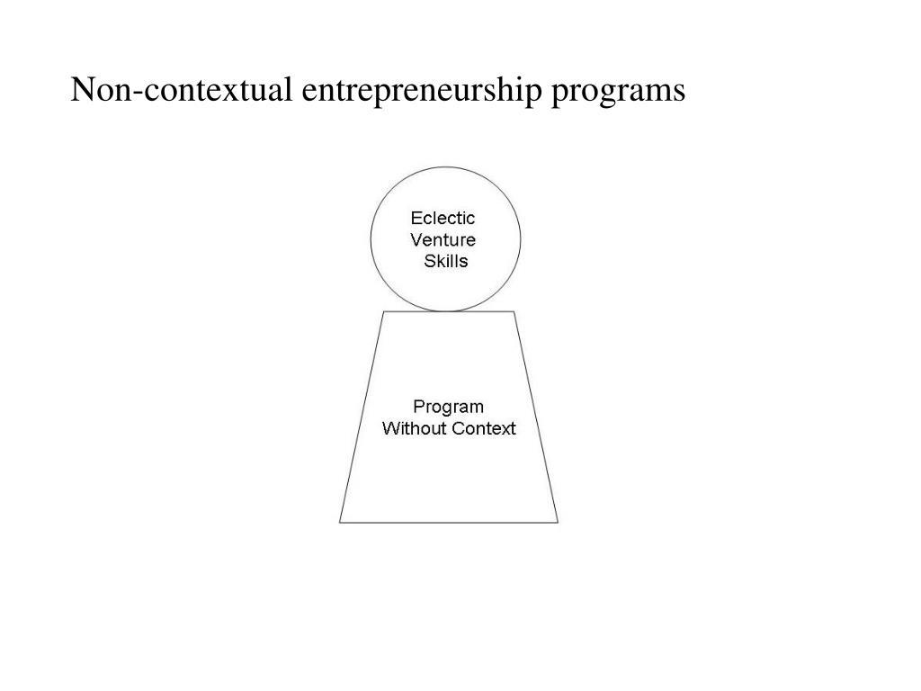 Non-contextual entrepreneurship programs