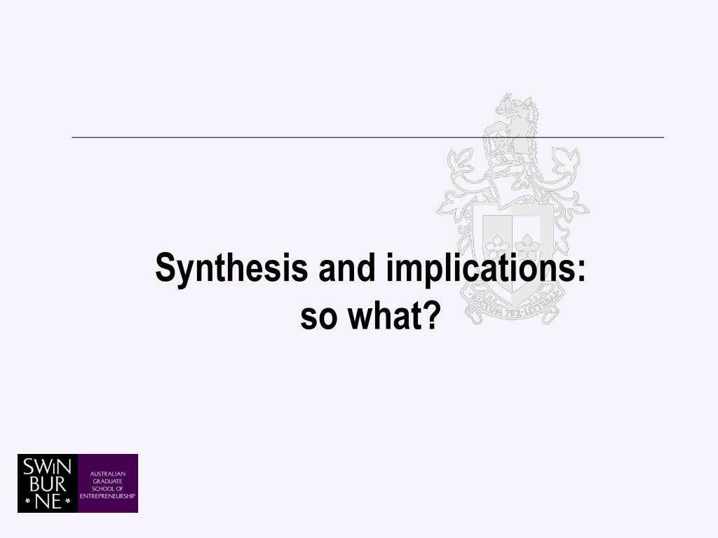 Synthesis and implications: